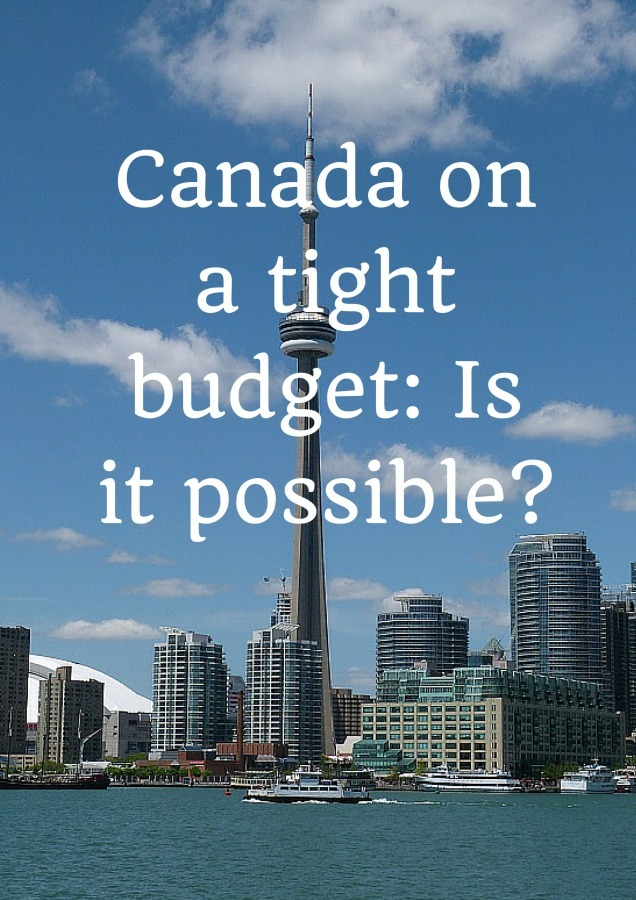 Canada on a tight budget_ Is it possible