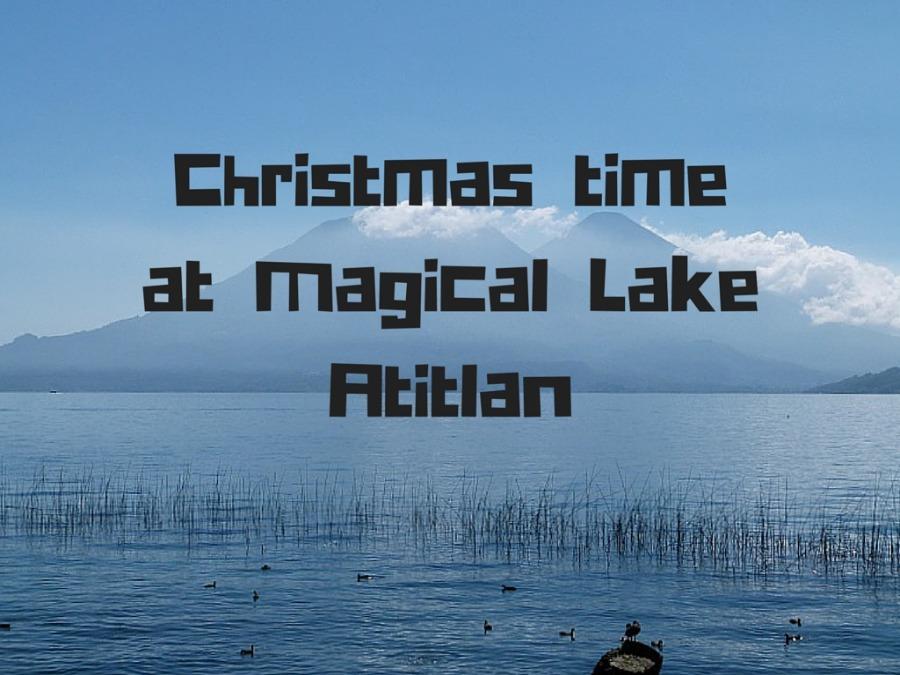 Christmas time at Magical Lake Atitlan in Guatemala