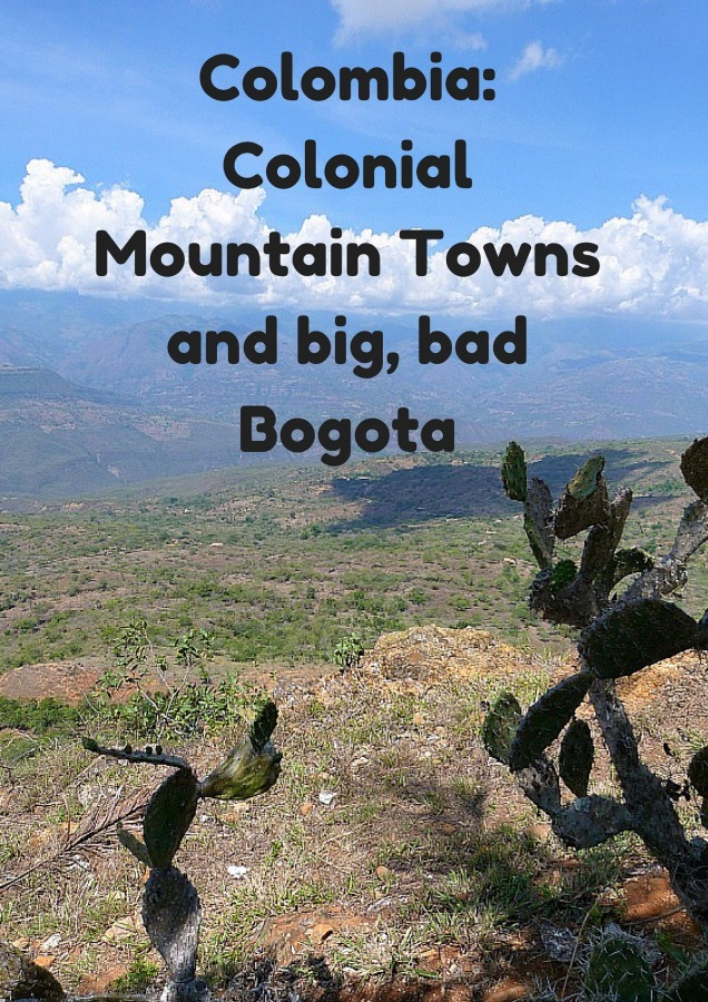 Colombia: Colonial Mountain Towns and big bad Bogota
