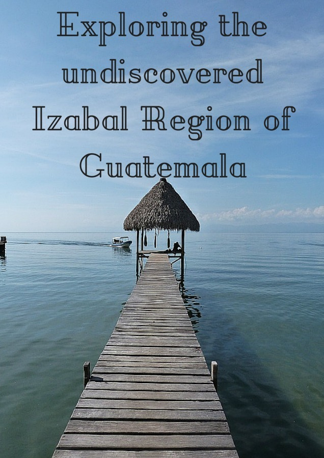 Exploring the undiscovered Izabal Region of Guatemala