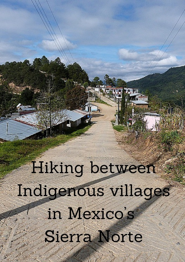 Hiking between Indigenous villages in Mexico Sierra Norte