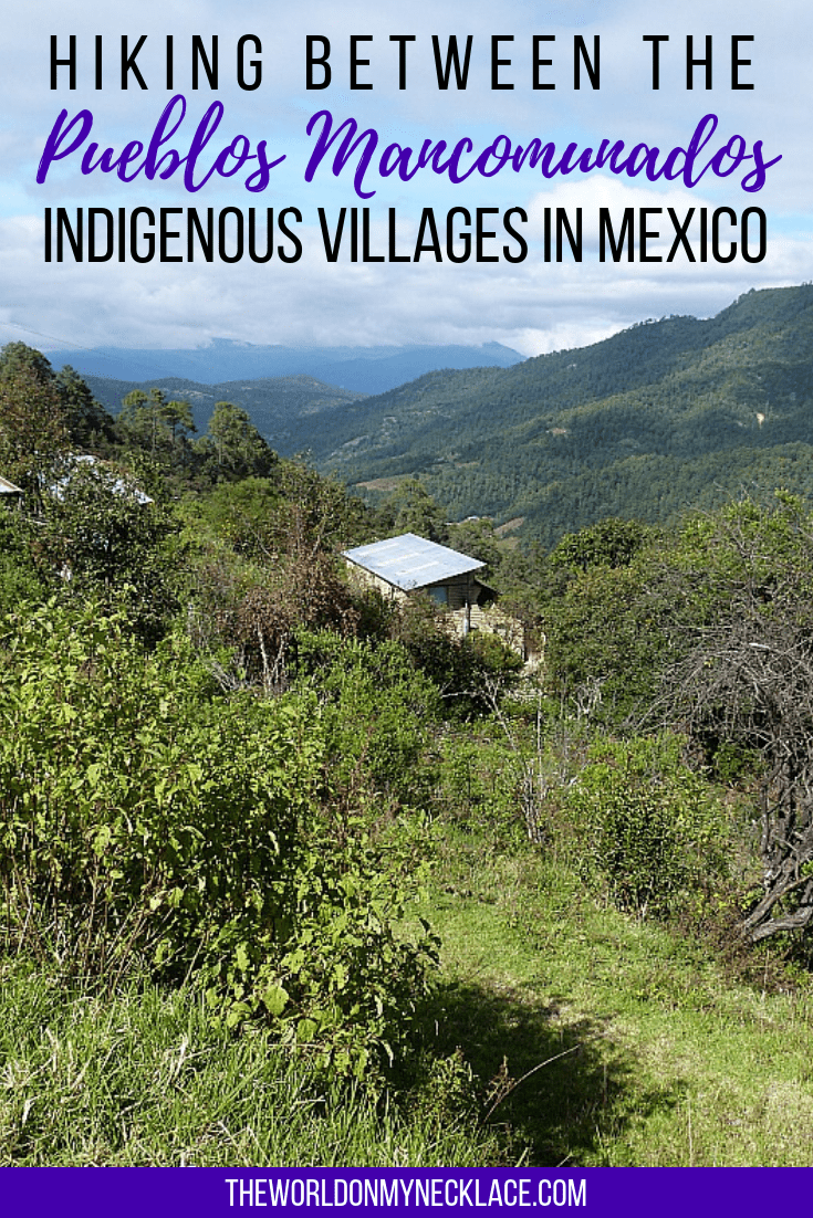 Hiking between the Pueblos Mancomunados Villages in Mexico