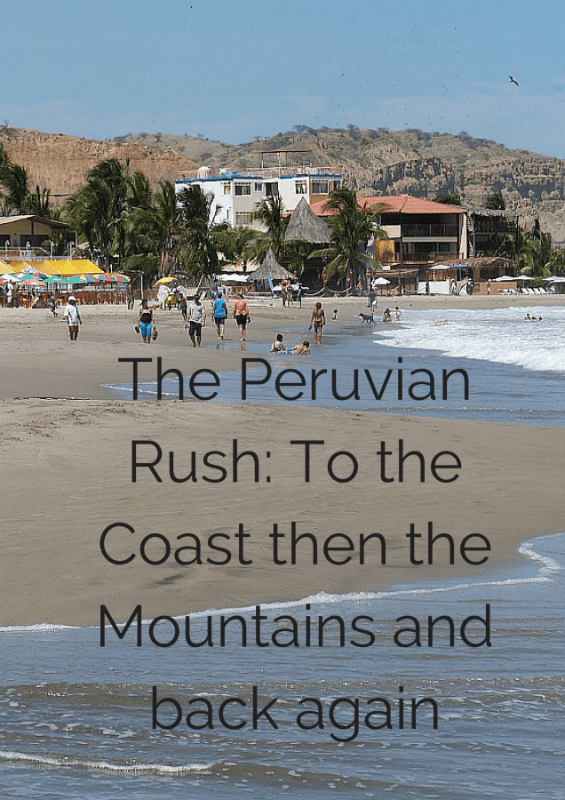 The Peruvian Rush_To the Coast then the mountains and back again