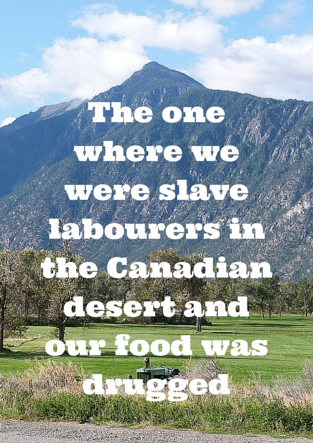 The one where we were slave labourers in the Canadian Desert
