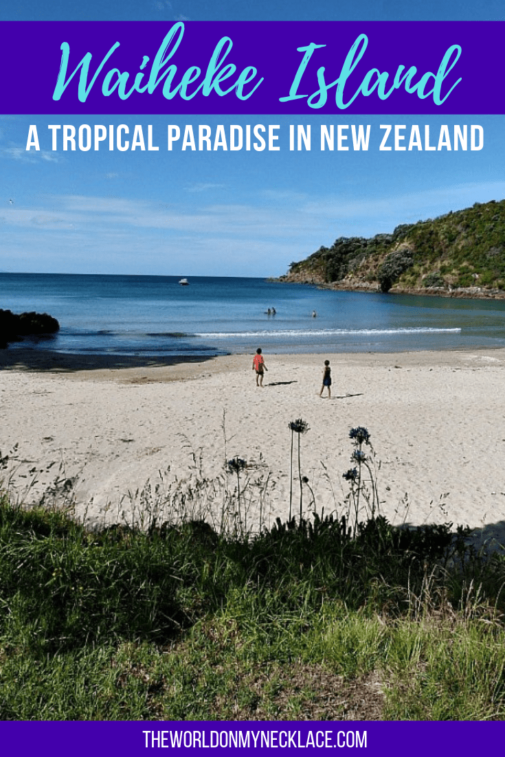 Waiheke Island: A Subtropical Island Paradise in New Zealand