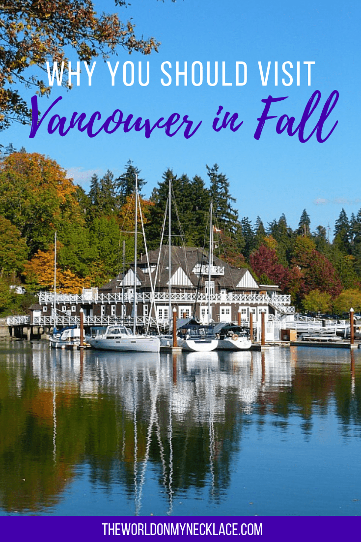 Why you should visit Vancouver in Fall | The World on my Necklace #Vancouver #VanCity #fall