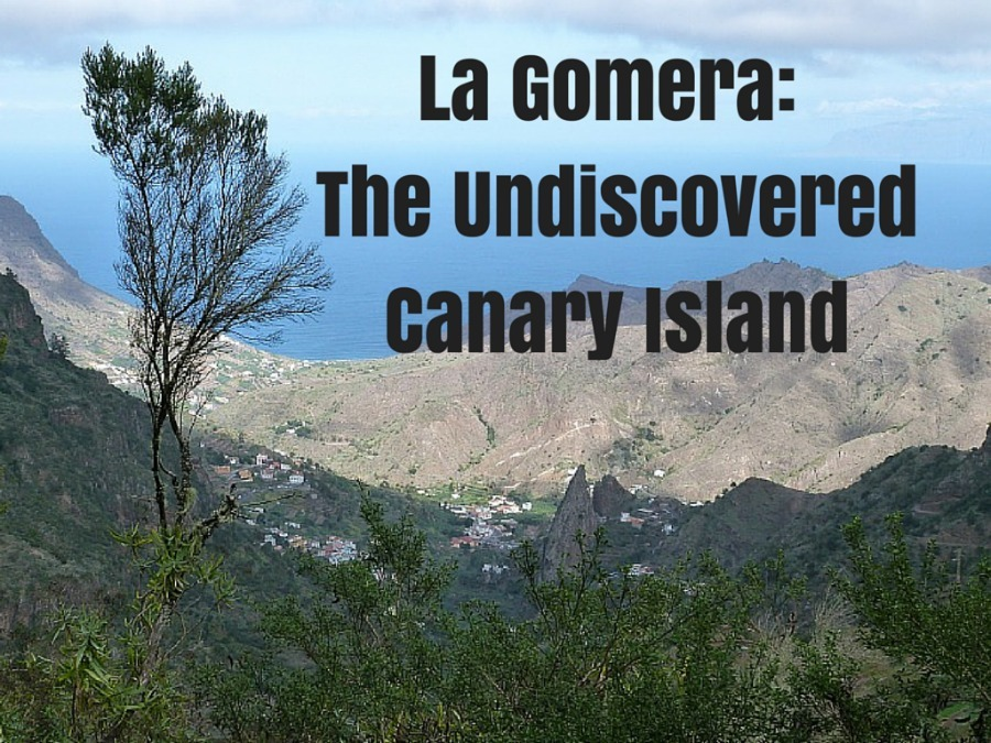 La Gomera_ The Undiscovered Canary Island