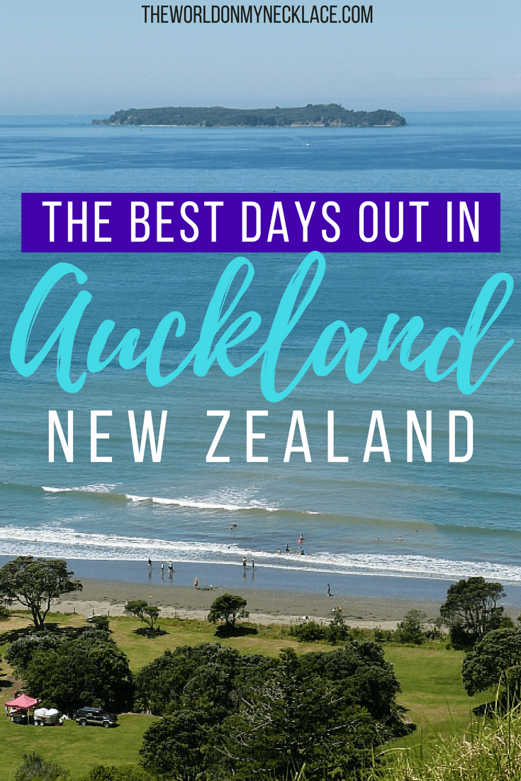 Best Ways to Spend 1 Day in Auckland - The World on my Necklace