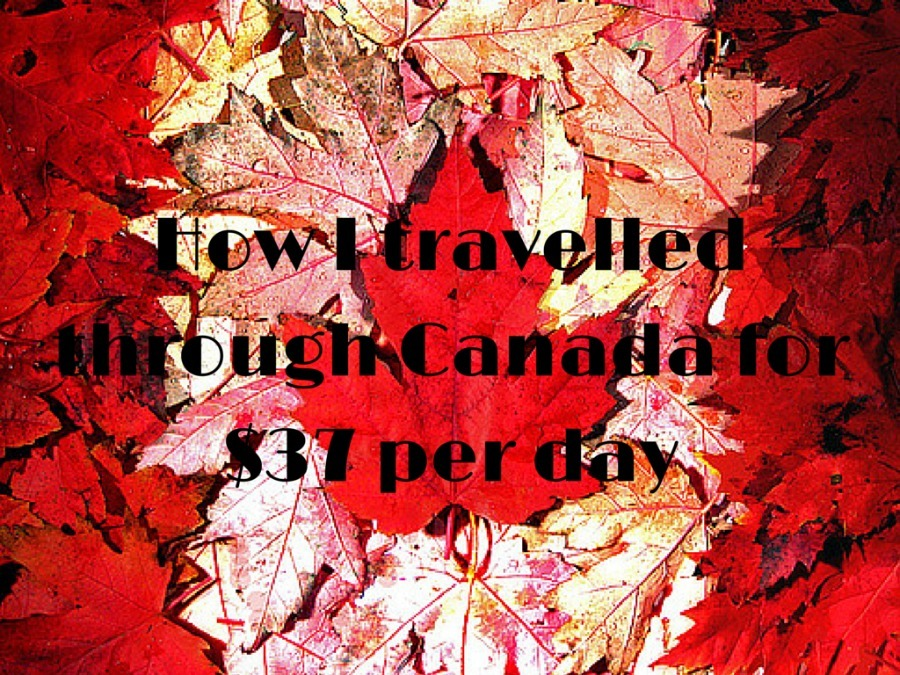 How I travelled through Canada for $37 per day