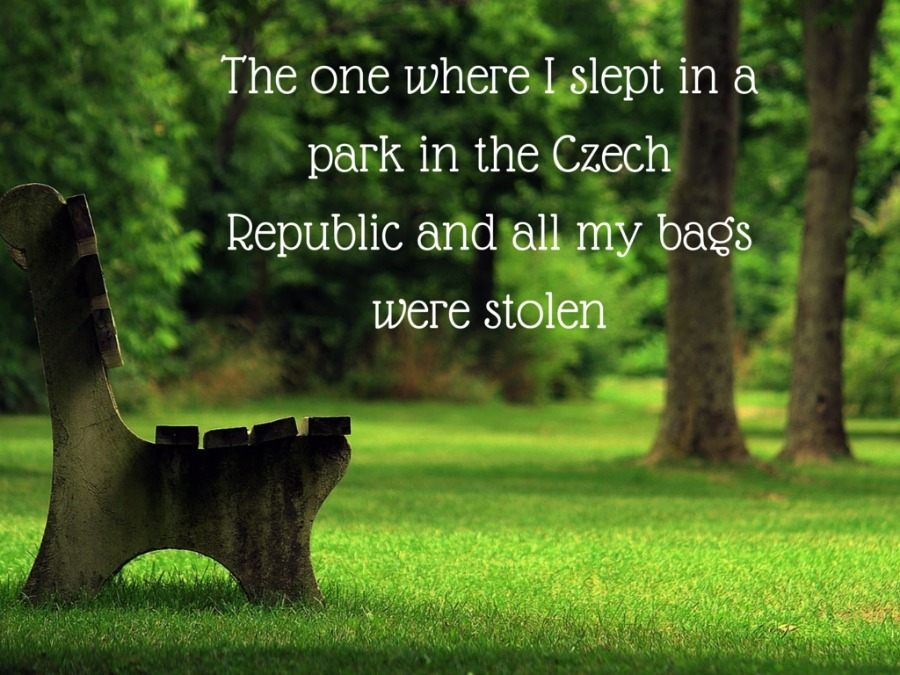 The one where I slept in a park in the Czech Republic and all my bags were stolen