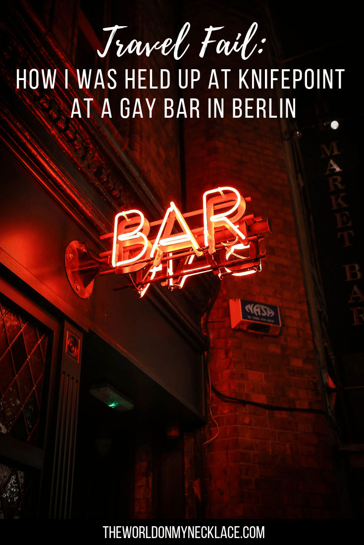 How I was Held up at Knifepoint at a Gay Bar in Berlin