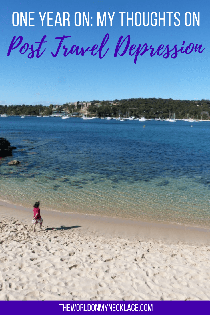One Year On: My Thoughts on Post Travel Depression