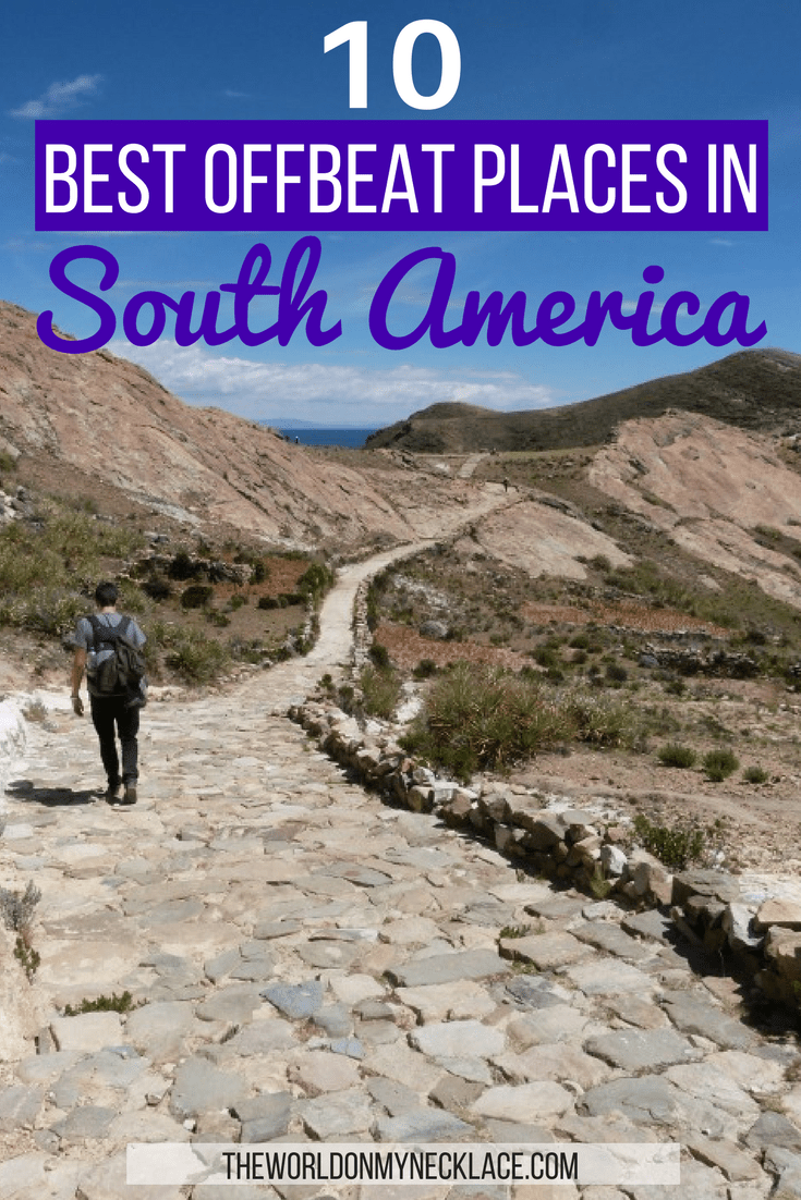 10 Best Offbeat Places in South America