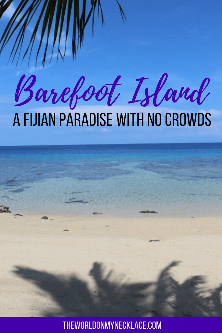 Barefoot Island: A Fijian Paradise with no Crowds