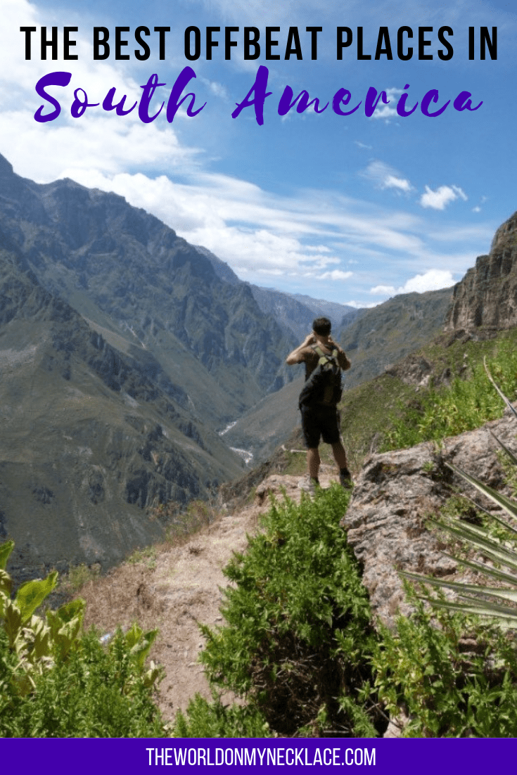 Best Off the Beaten Path South America Highlights