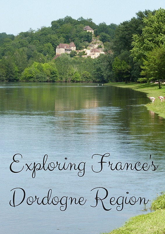 Exploring Frances Dordogne Region