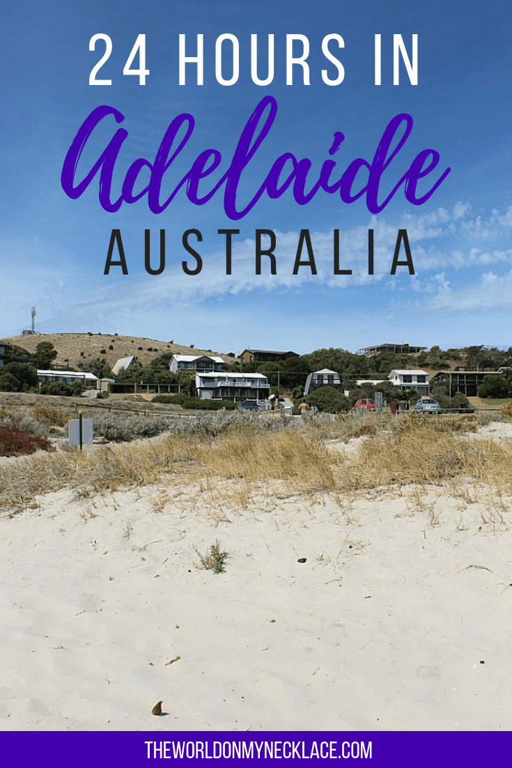 24 hours in Adelaide and the Fleurieu Peninsula