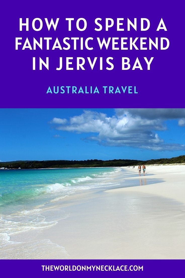 How To Spend a Weekend in Jervis Bay