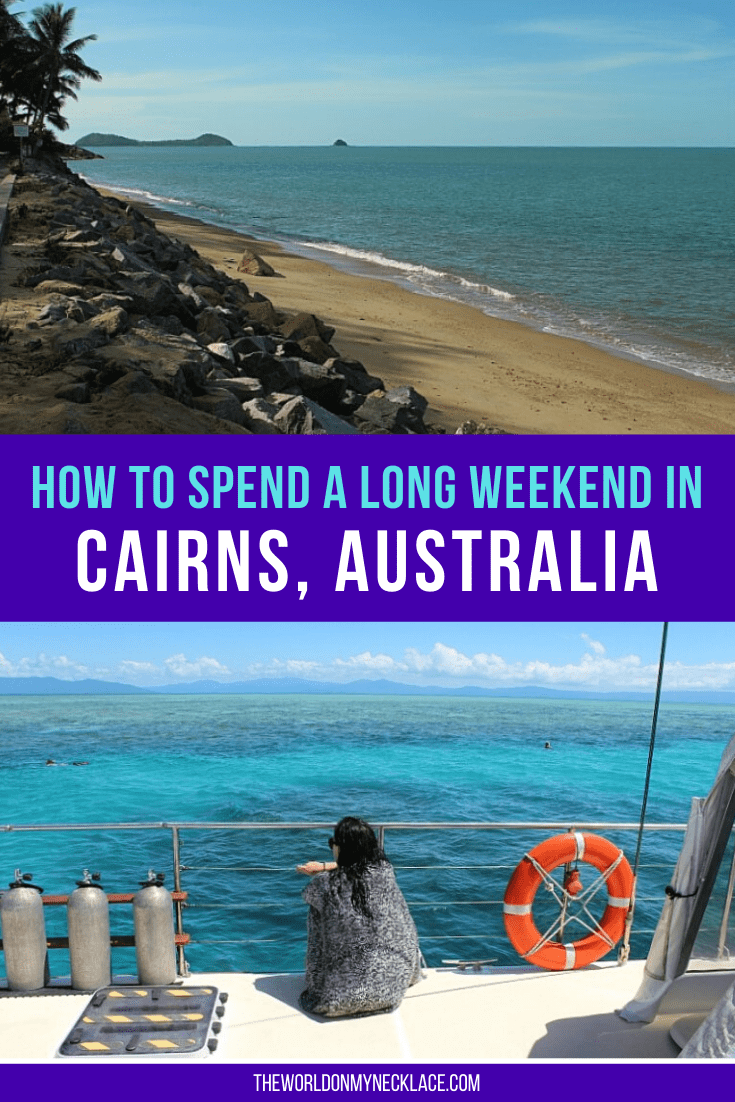 How to Spend a Long Weekend in Cairns