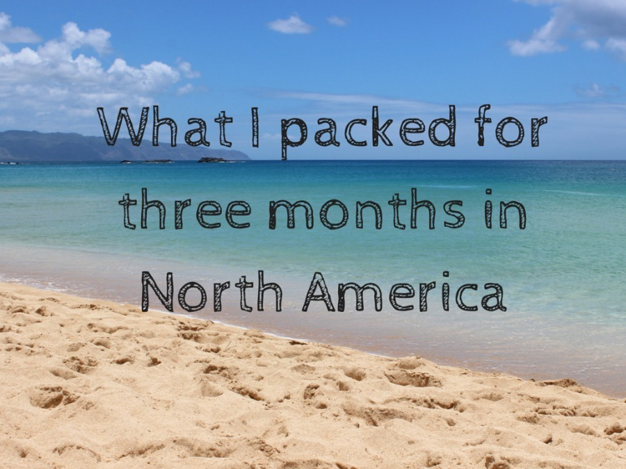 What I packed for three months in North America