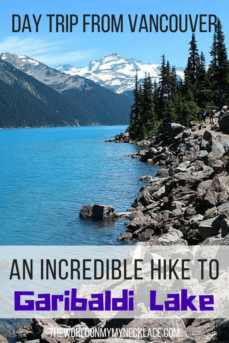 An incredible hike to Garibaldi Lake - a day trip from Vancouver