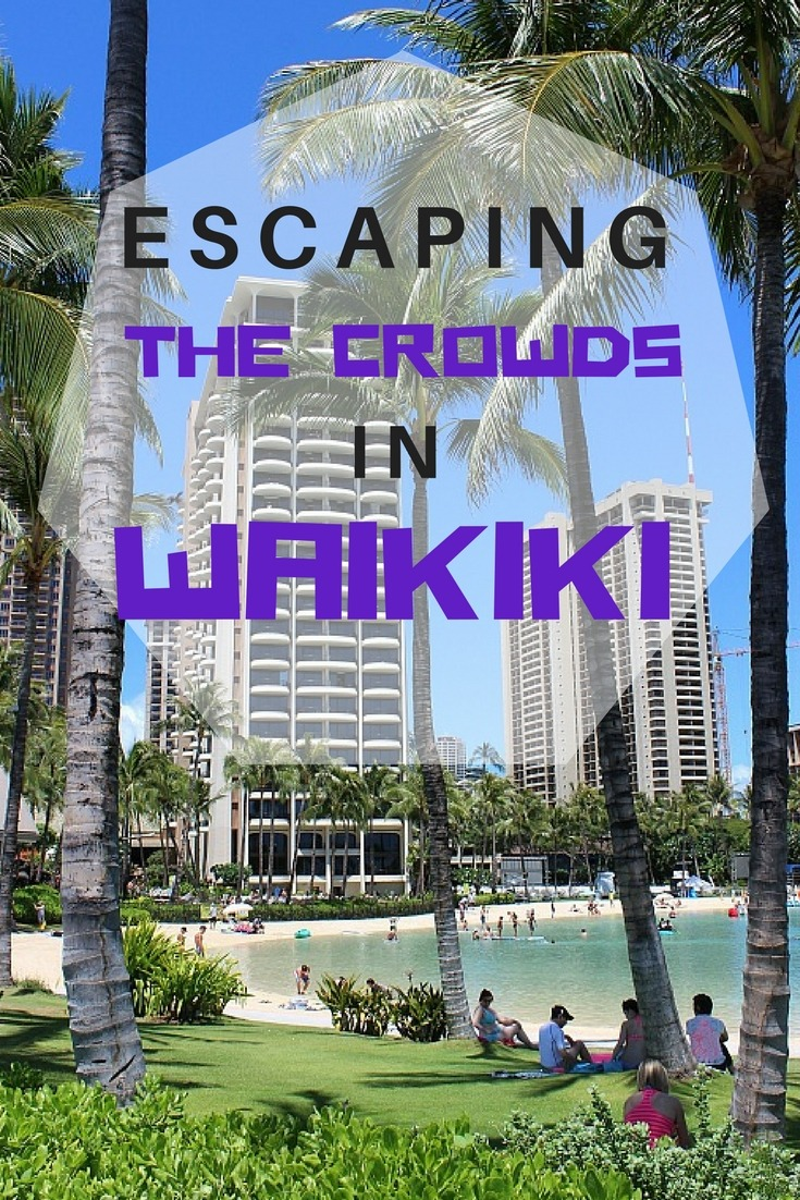 Escaping the crowds in Waikiki, Hawaii