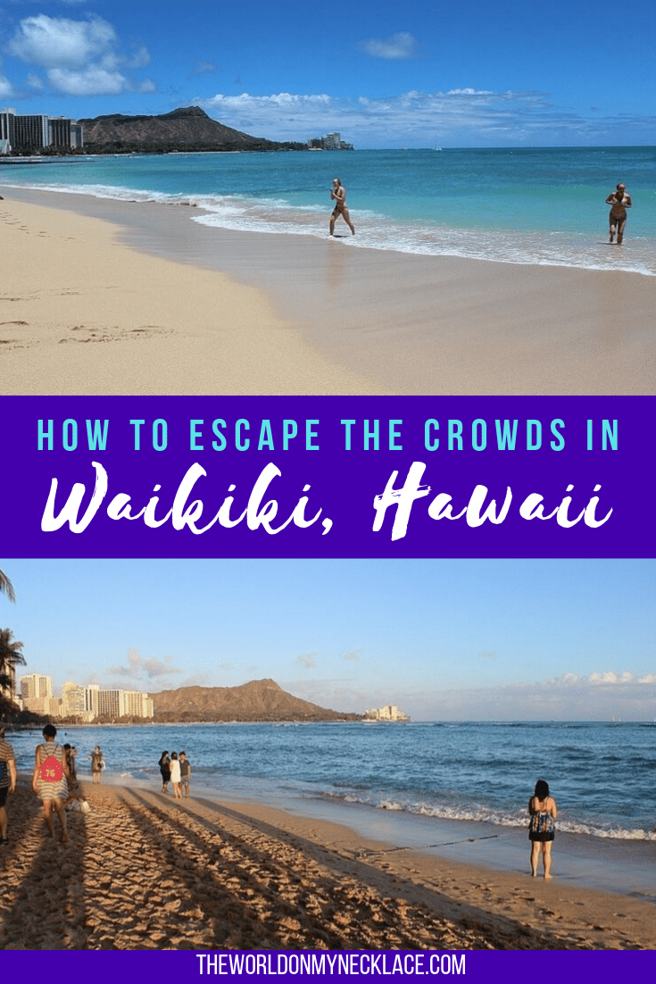 The Best Things to do in Waikiki to escape the crowds