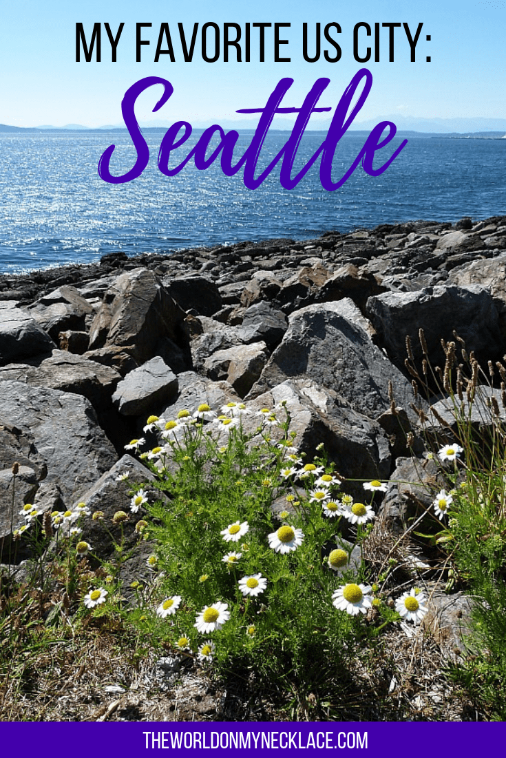 Seattle: My Favorite US City | The World on my Necklace #Seattle
