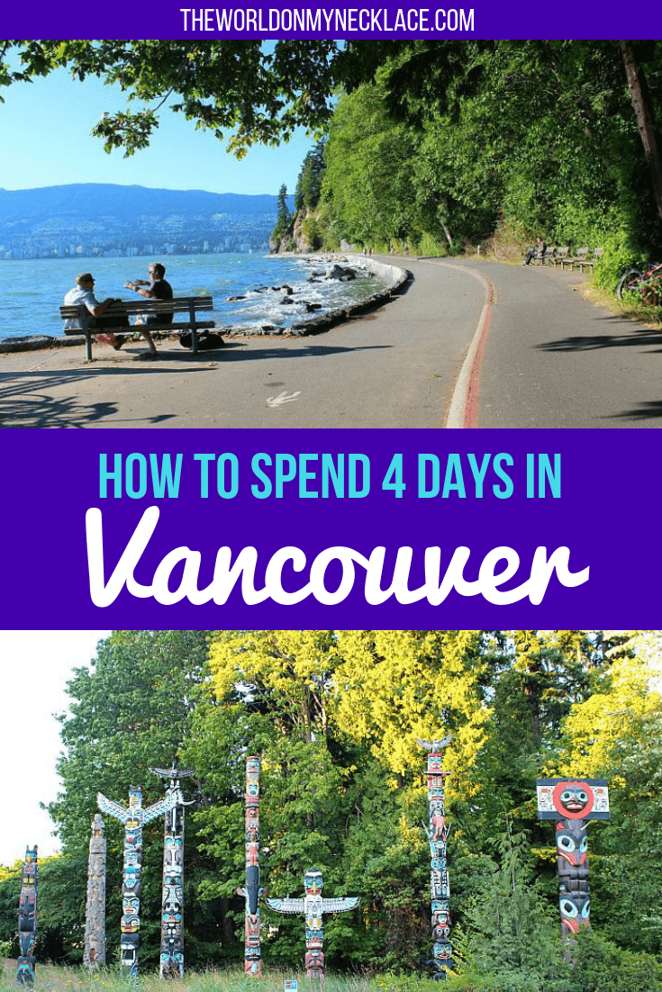 The Best Vancouver Itinerary 4 Days in Summer