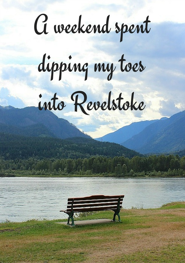 A weekend spent dipping my toes into Revelstoke