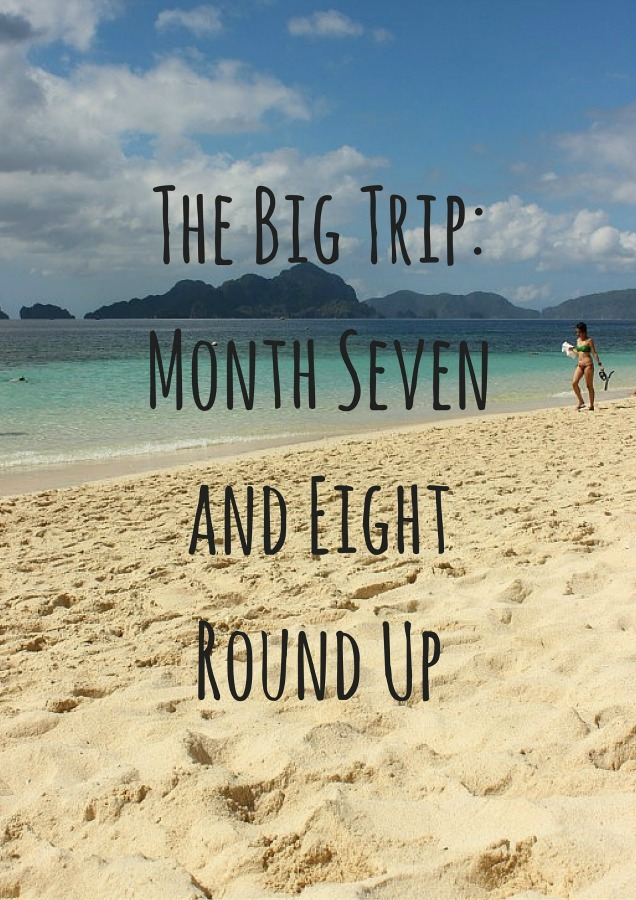 Digital Nomad Life - Month Seven and Eight Round Up