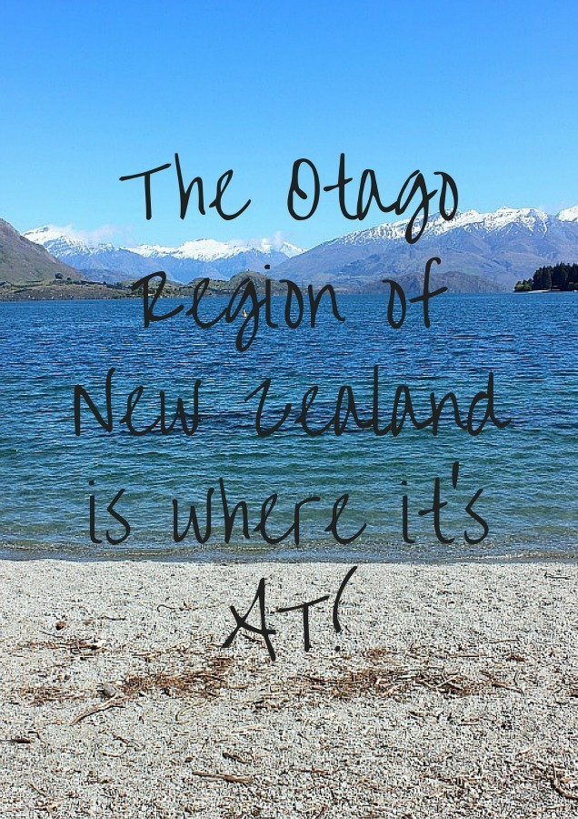 The Otago Region of New Zealand is where it's AT!