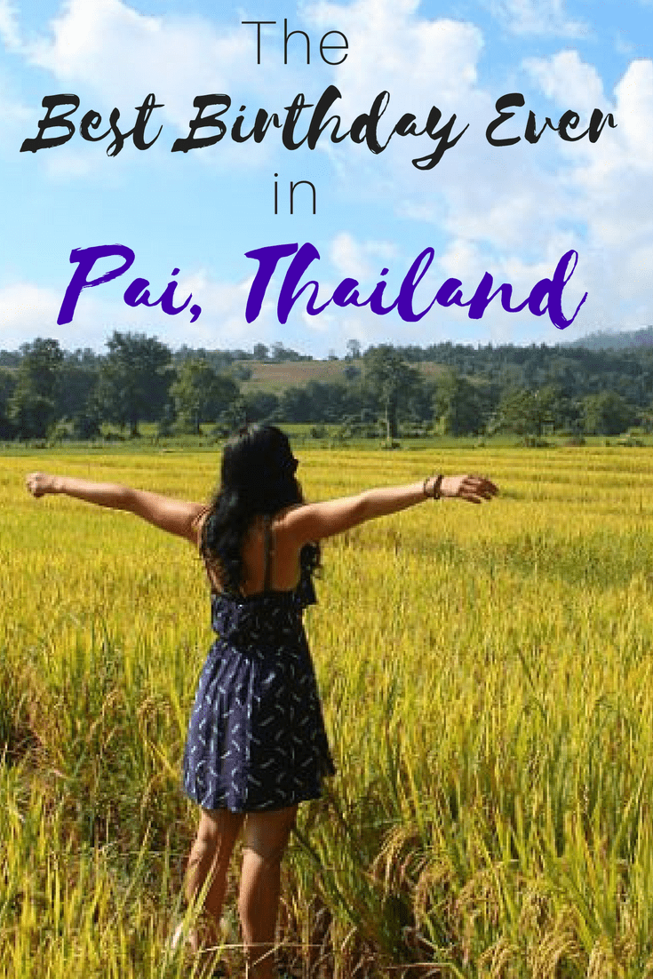The Best Birthday Ever in Pai, Thailand