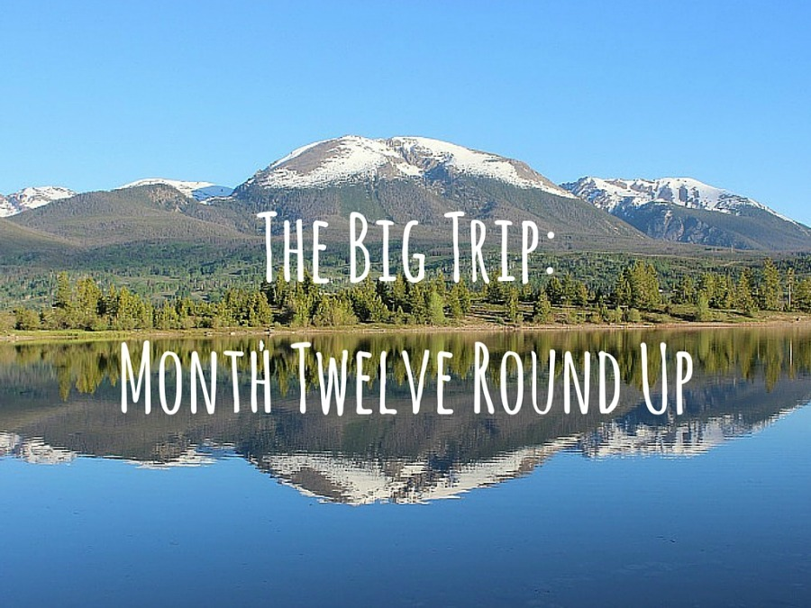The Big Trip-Month Twelve Round Up