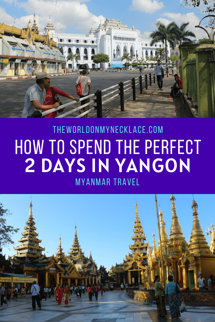 The Best Yangon Itinerary 2 Days