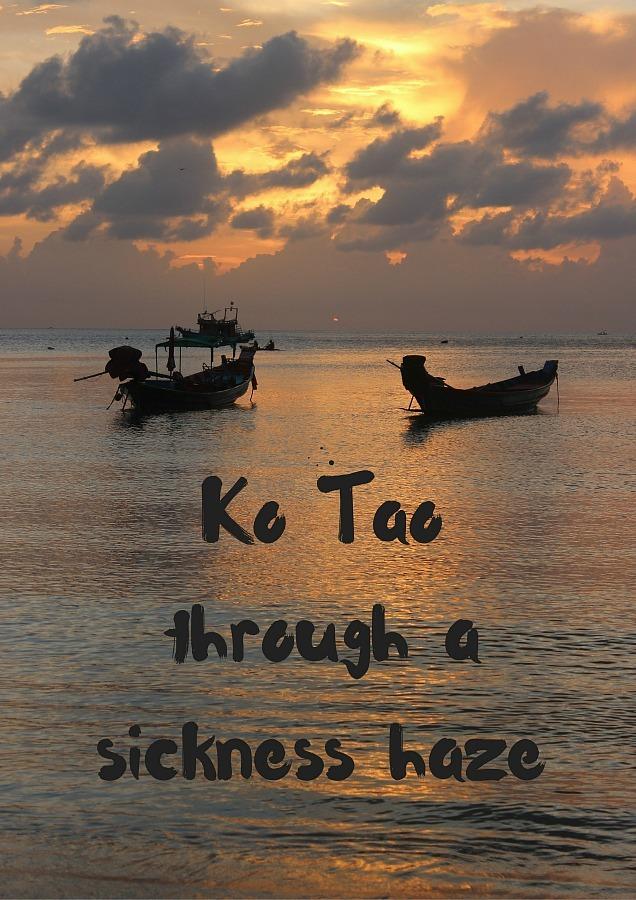 Koh Tao through a sickness haze