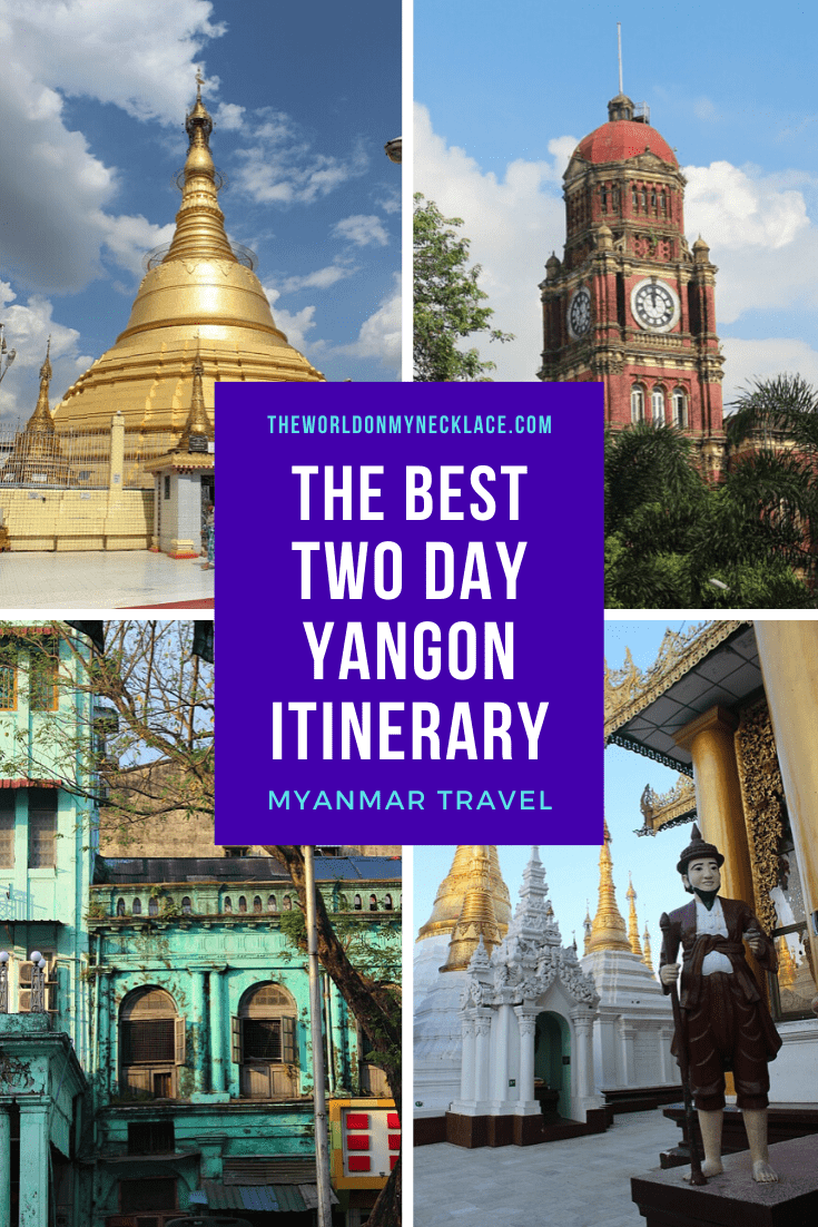 The Best Two Day Yangon Itinerary