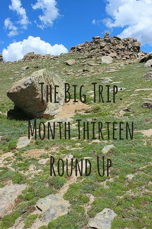 The Big Trip- Month Thirteen Round Up