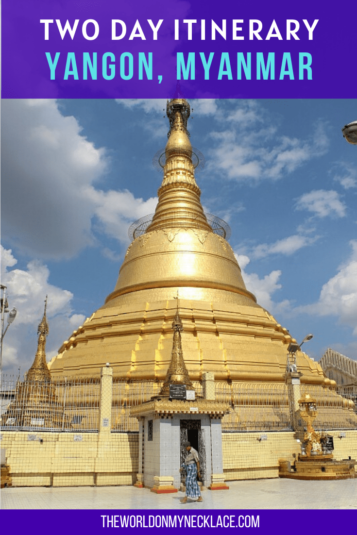 The Best 2 Day Itinerary Yangon, Myanmar
