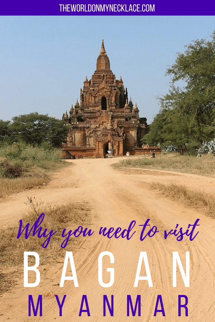 Why you have to visit the Bagan Pagodas in Myanmar | The World on my Necklace