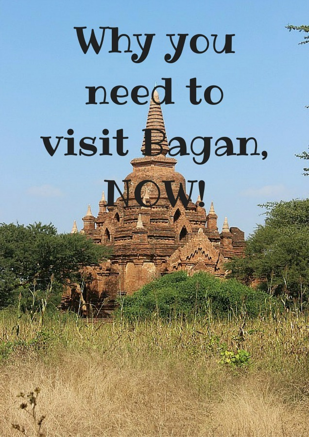Why you need to visit Bagan, NOW!