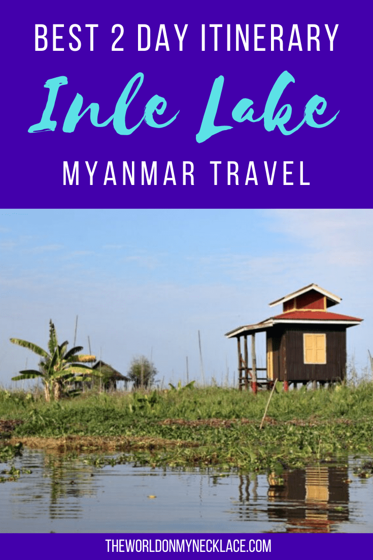 Best Inle Lake Itinerary for 2 Days