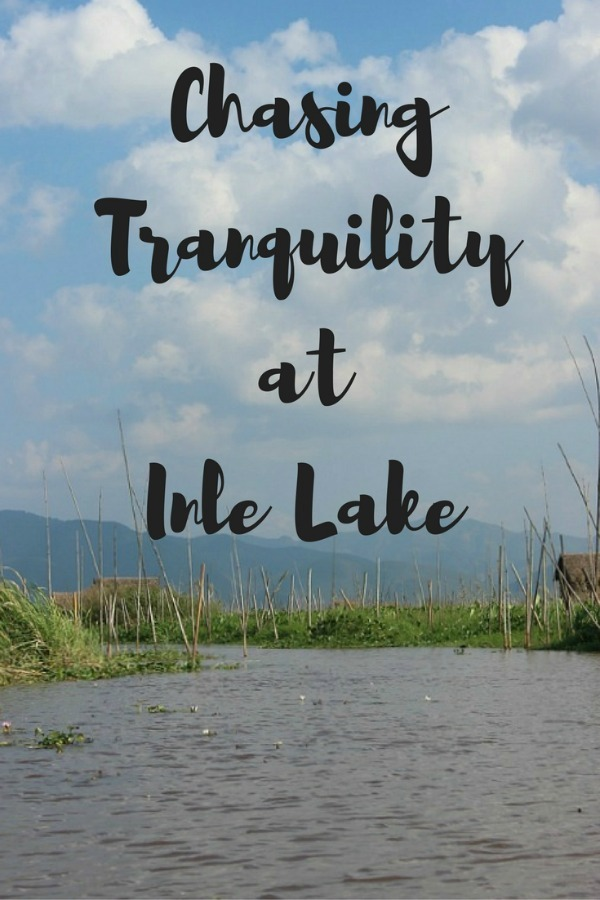 Chasing Tranquility at Inle Lake