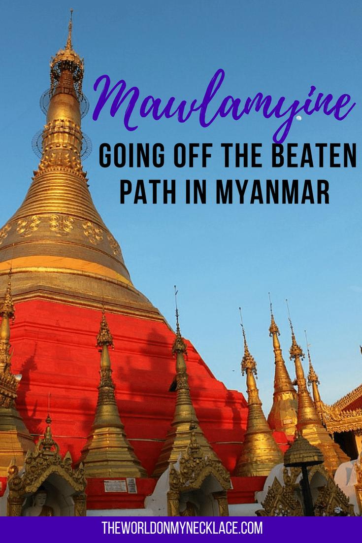 Getting off the beaten path in Mawlamyine, Myanmar