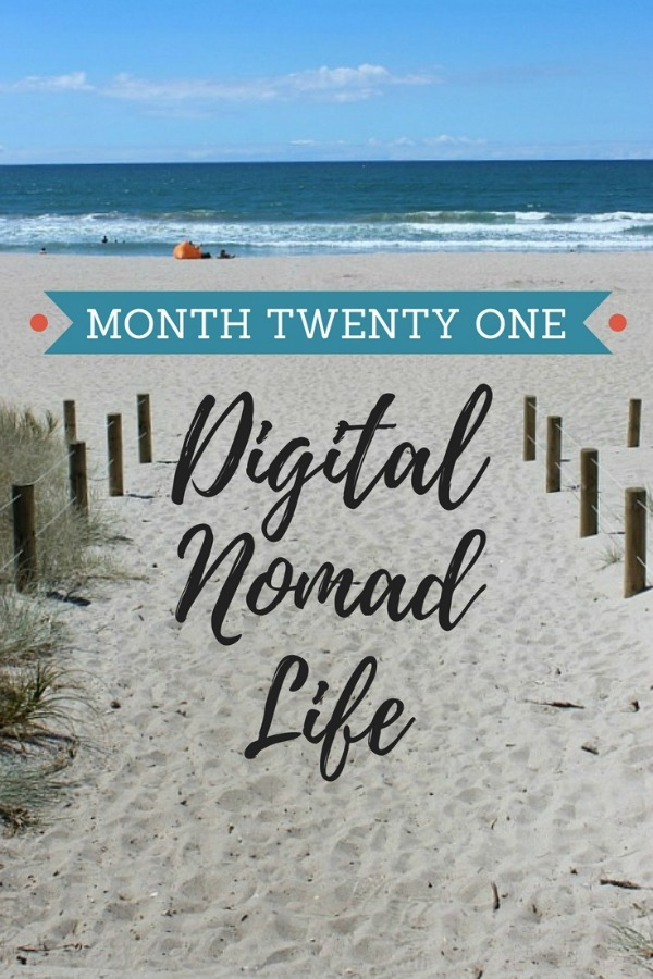 Month twenty one of Digital Nomad Life
