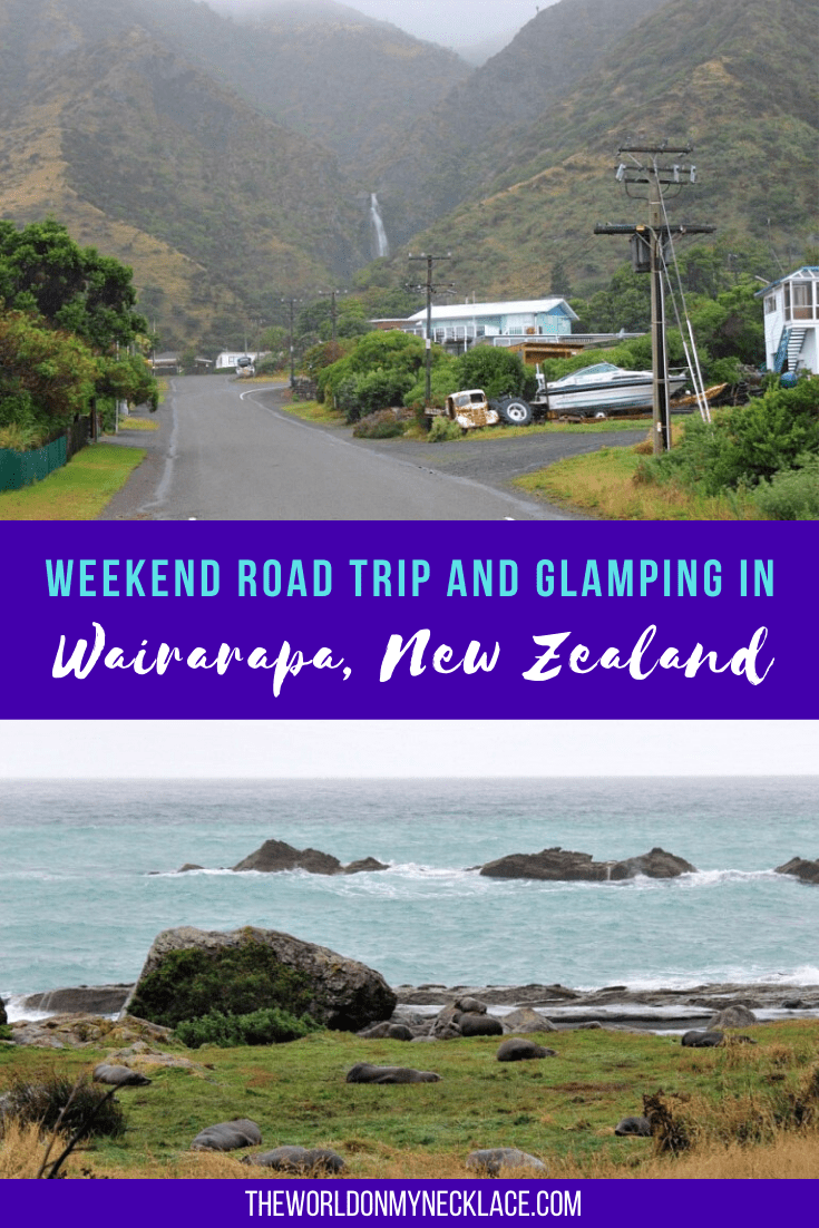 Weekend Road Trip and Glamping in Wairarapa, New Zealand