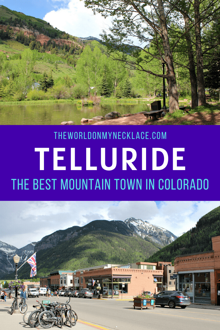 Telluride is the best mountain town in Colorado | The World on my Necklace