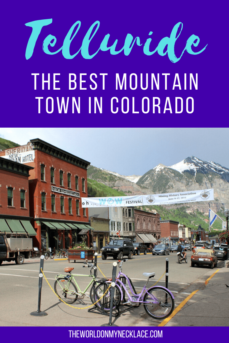 Telluride is one of the best mountain towns in Colorado | The World on my Necklace