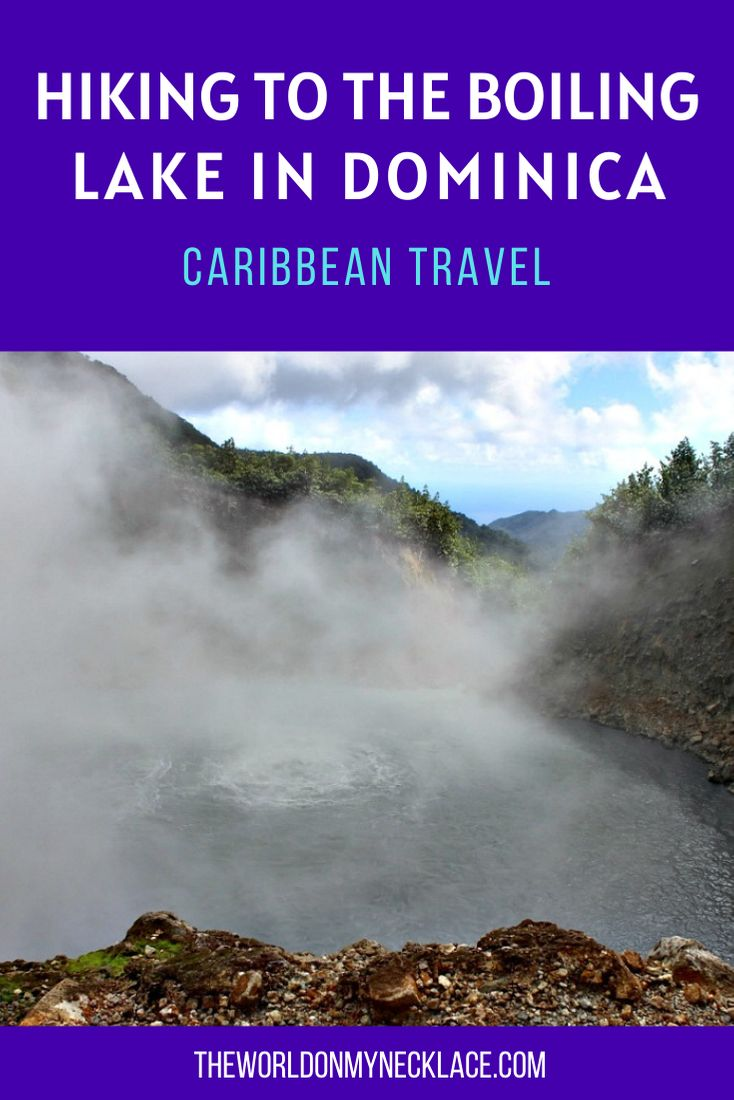 Why you Should do the Boiling Lake Hike in Dominica