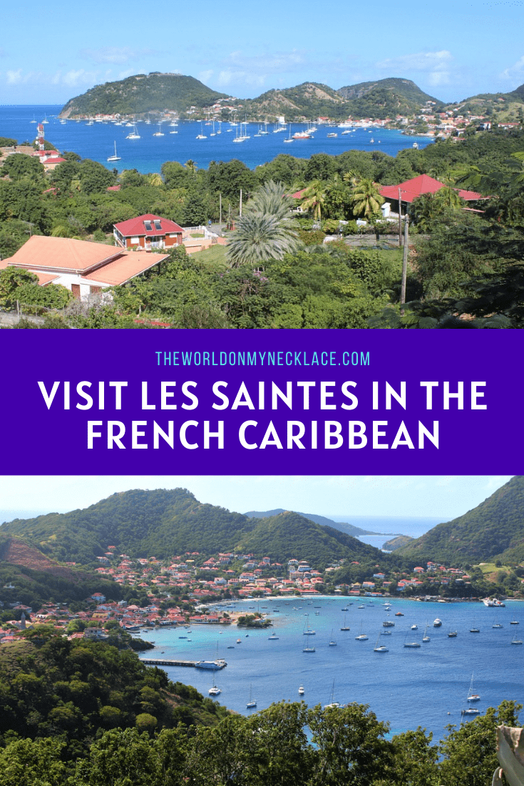 Why you Should Visit Les Saintes in the French Caribbean